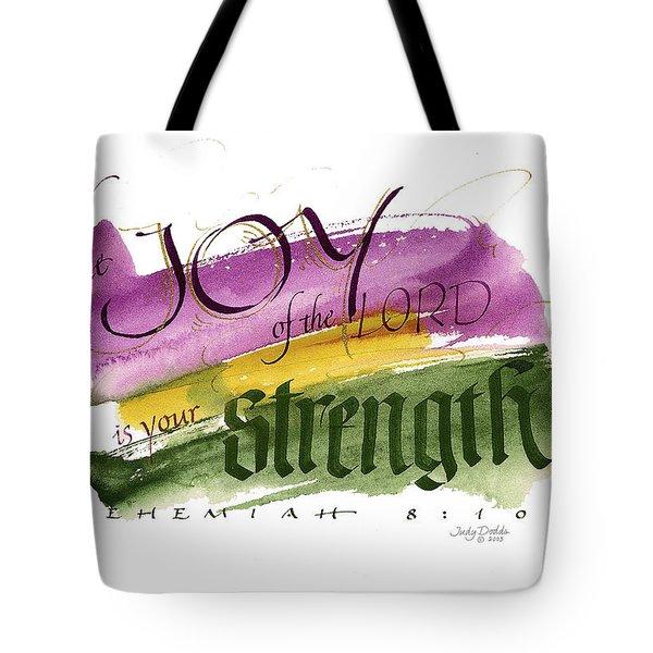 Joy Strength II Tote Bag by Judy Dodds