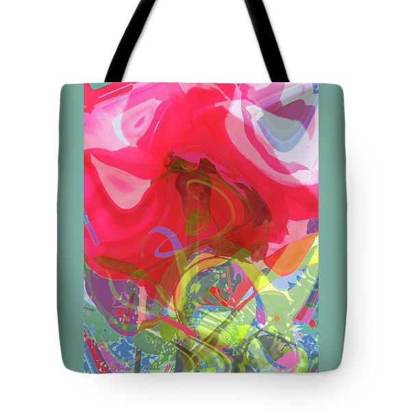 Just A Wild And Crazy Rose - Floral Abstract - Colorful Art Tote Bag