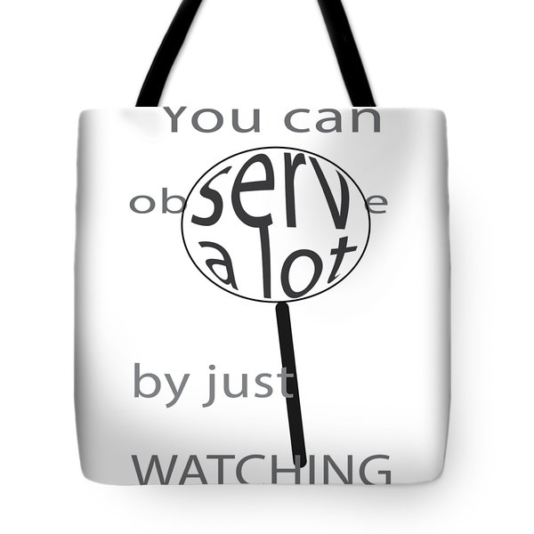 Just Watch Tote Bag by Thomasina Durkay
