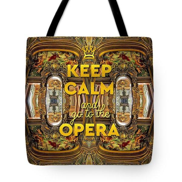 Keep Calm And Go To The Opera Garnier Grand Foyer Paris Tote Bag