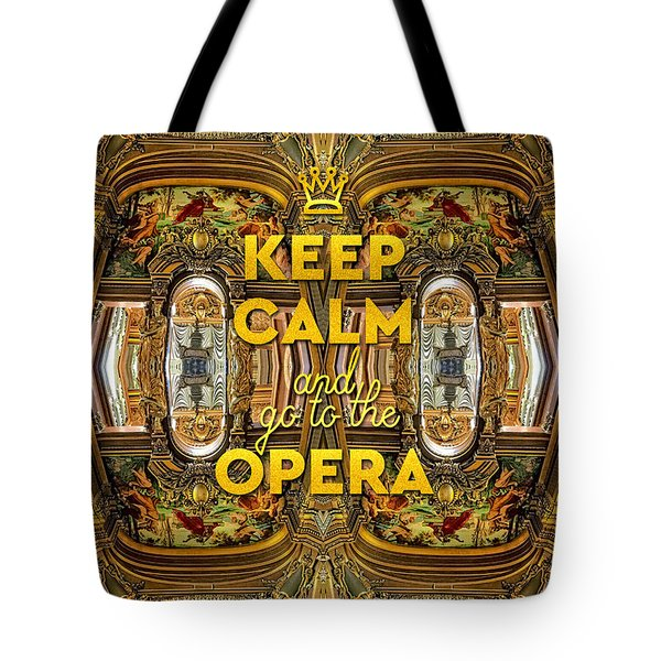 Keep Calm And Go To The Opera Garnier Grand Foyer Paris Tote Bag