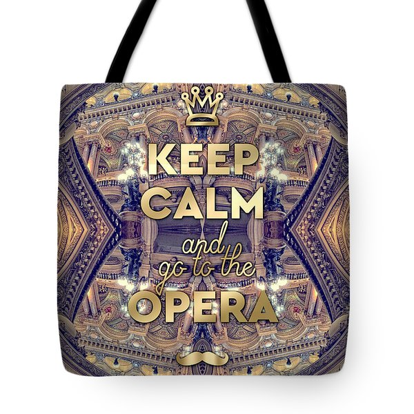 Keep Calm And Go To The Opera Garnier Paris Tote Bag
