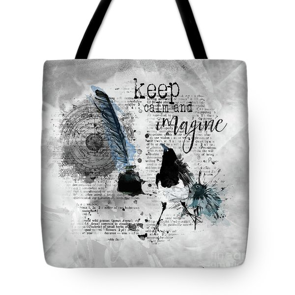 Keep Calm And Imagine Tote Bag