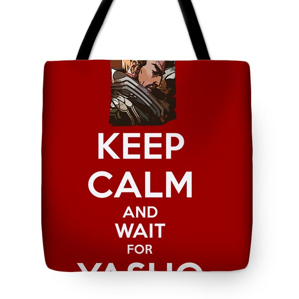 Keep Calm And Wait For Yasuo Tote Bag