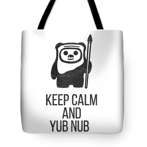 Keep Calm And Yub Nub Tote Bag