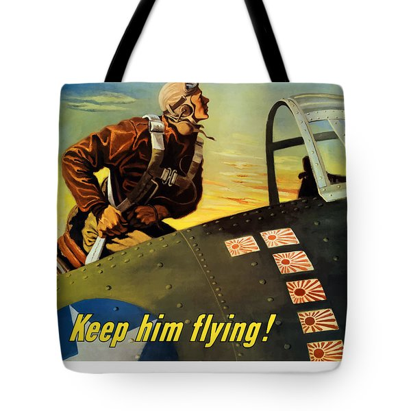 Keep Him Flying Buy War Bonds  Tote Bag by War Is Hell Store