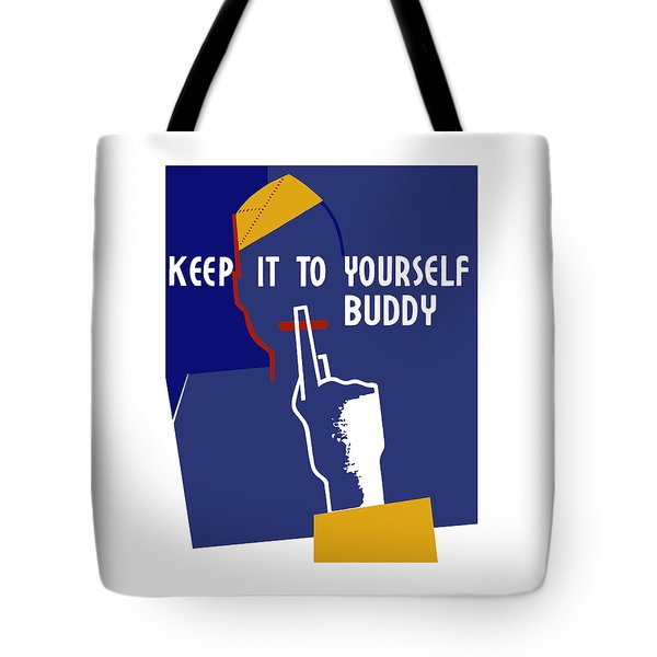 Keep It To Yourself Buddy Tote Bag by War Is Hell Store