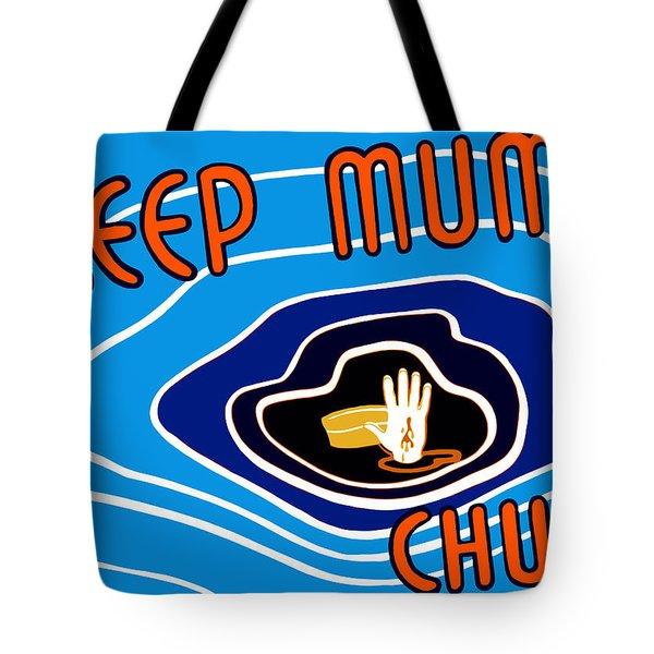 Keep Mum Chum Tote Bag