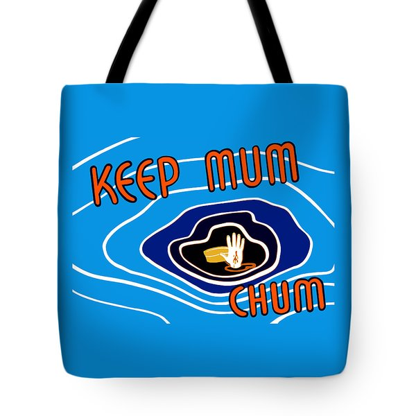 Keep Mum Chum Tote Bag