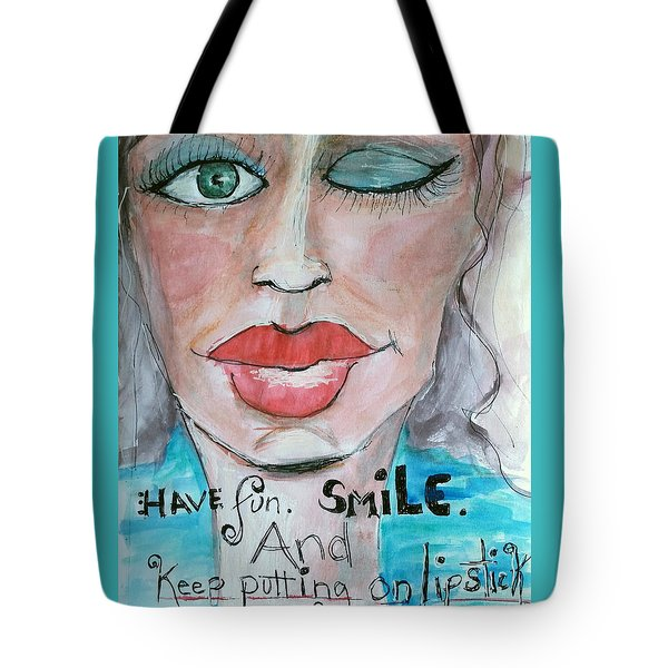 Keep Putting On Lipstick Tote Bag