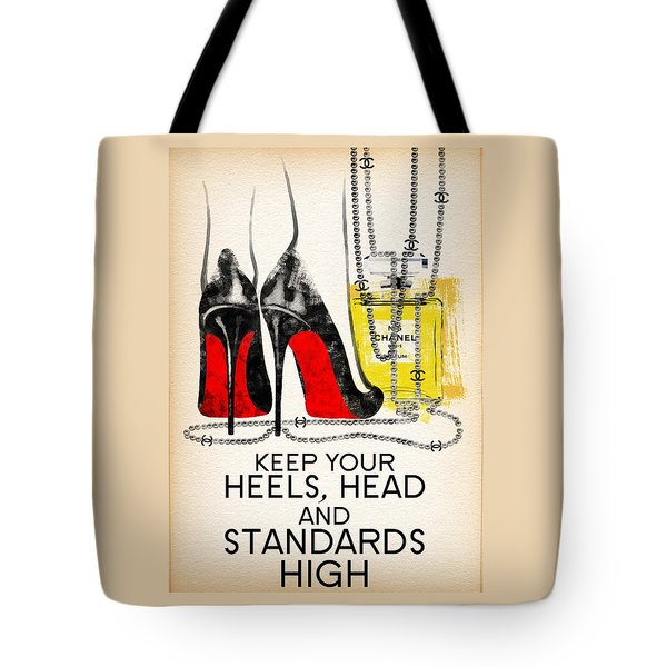 Keep Your Heels Head And Standards High Tote Bag