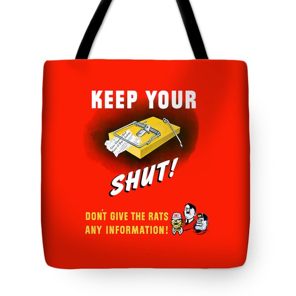 Keep Your Trap Shut -- Ww2 Propaganda Tote Bag