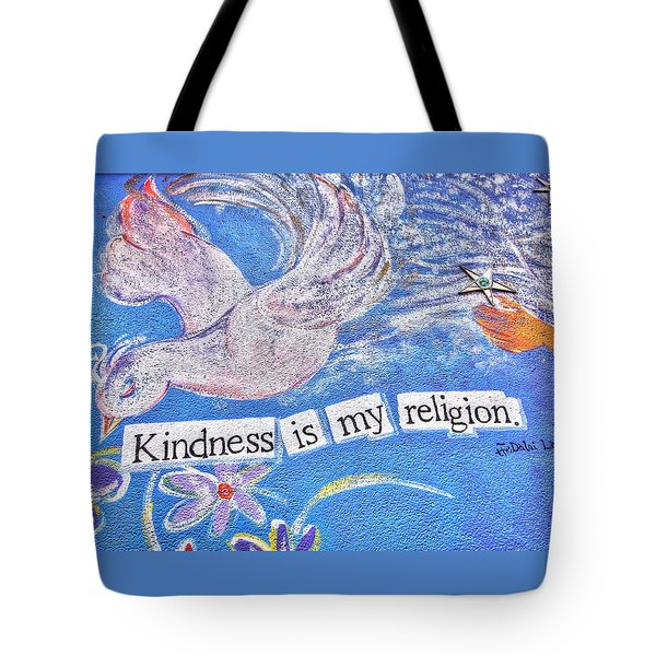 Kindness Is My Religion Tote Bag