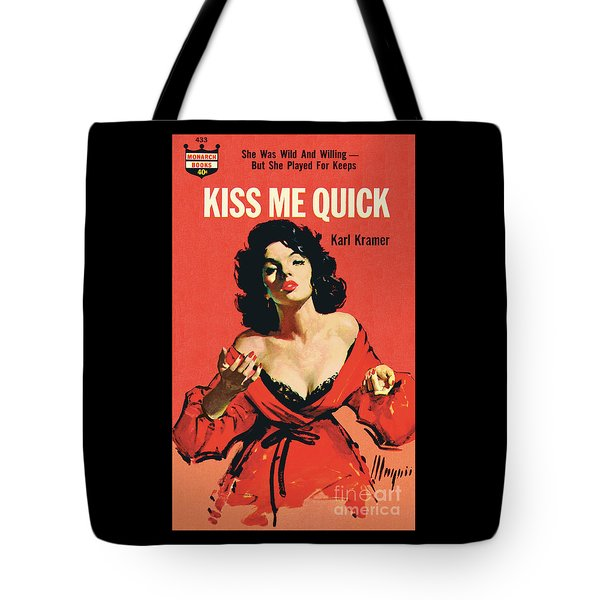Kiss Me Quick Tote Bag