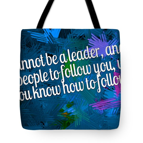 Know How To Follow Tote Bag