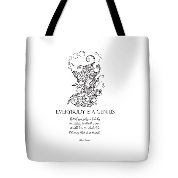 Koi - Everybody Is A Genius Bw Tote Bag