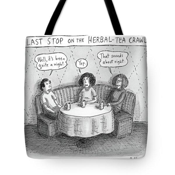 Last Stop On The Herbal Tea Crawl Tote Bag