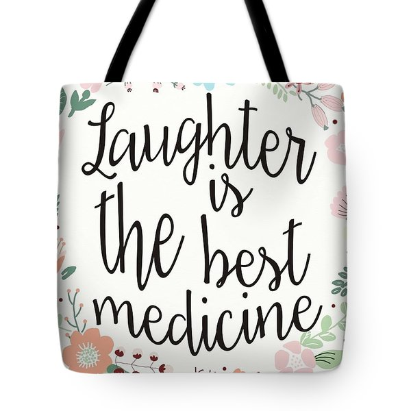 Laughter Is The Best Medicine Tote Bag by Priscilla Wolfe