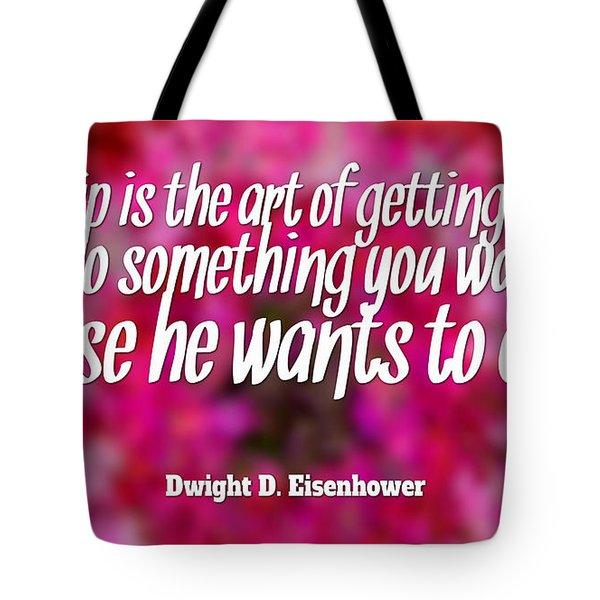 Leadership Is An Art Tote Bag