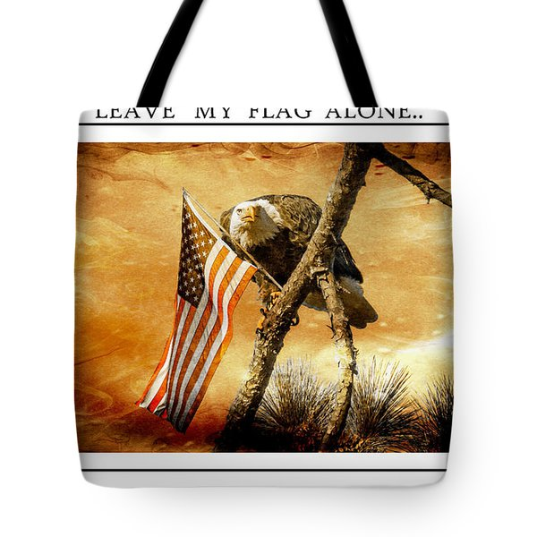 Leave My Flag Alone Tote Bag