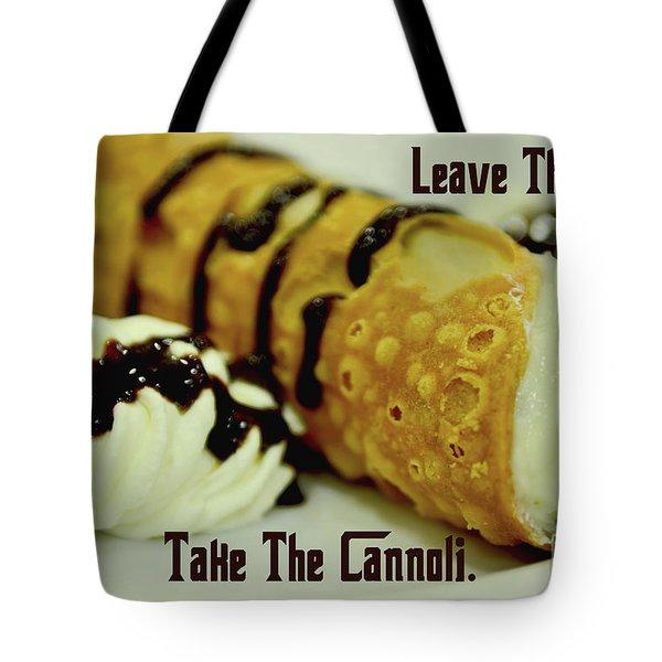 Leave The Gun Take The Cannoli Tote Bag