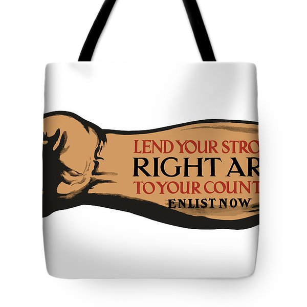 Lend Your Strong Right Arm To Your Country Tote Bag
