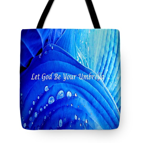 Let God Be Your Umbrella Tote Bag