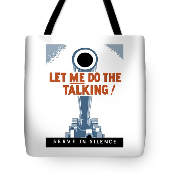 Let Me Do The Talking Tote Bag