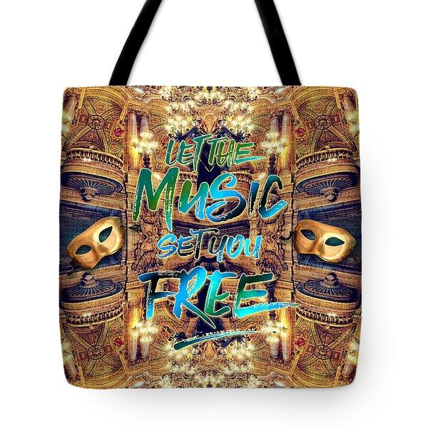 Let The Music Set You Free Opera Garnier Paris France Tote Bag