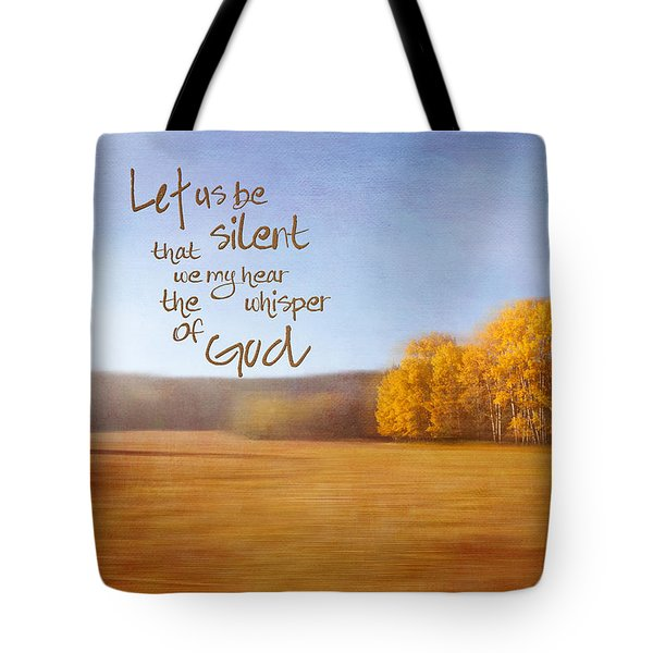 Let Us Be Silent Tote Bag