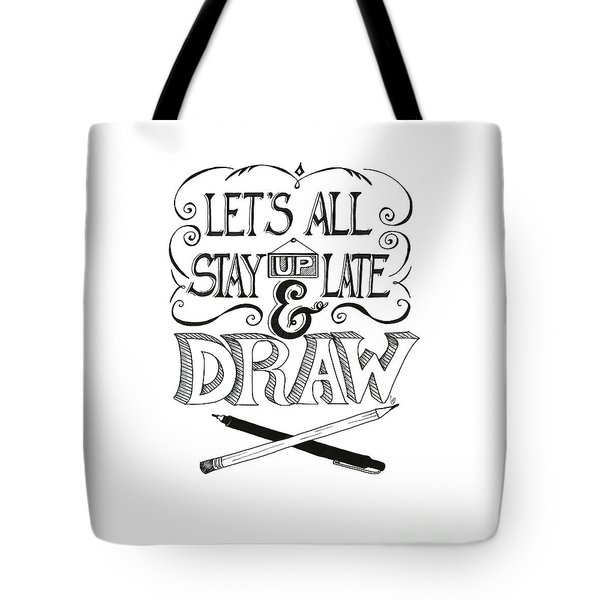 Lets All Stay Up Late And Draw Tote Bag by Cindy Garber Iverson