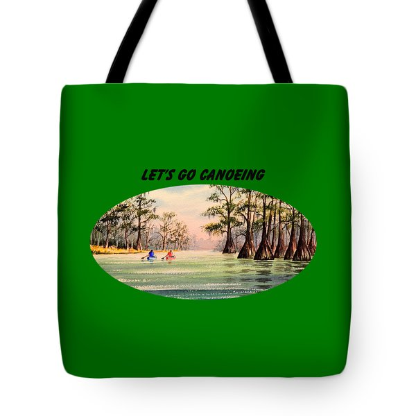 Let's Go Canoeing Tote Bag by Bill Holkham