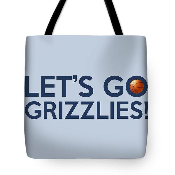 Let's Go Grizzlies Tote Bag
