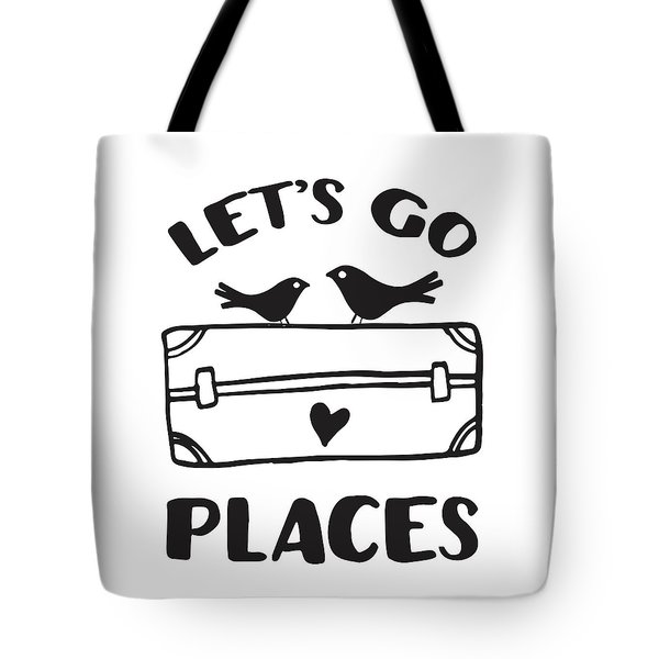 Let's Go Places Travel Typography Quote Tote Bag
