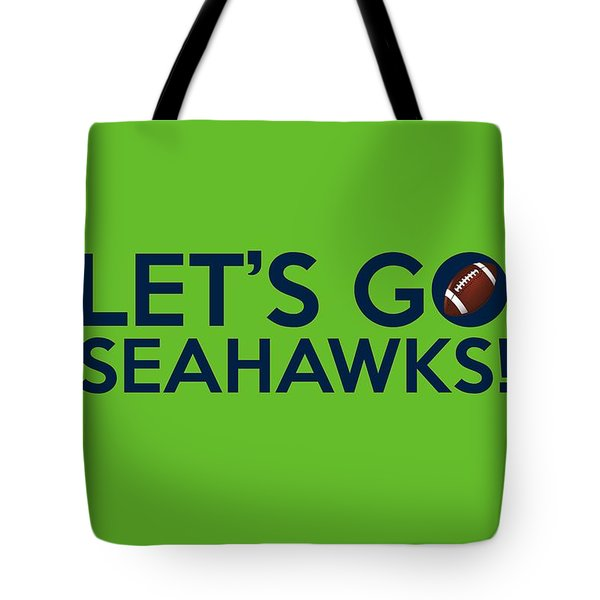 Let's Go Seahawks Tote Bag