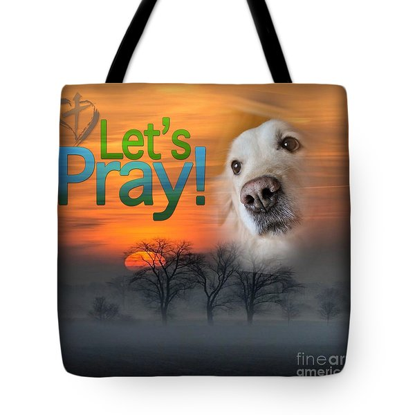 Tote Bag featuring the digital art Let's Pray by Kathy Tarochione