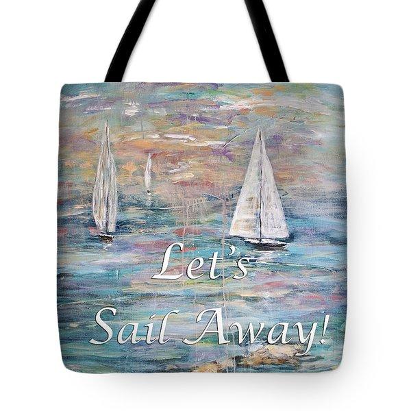 Let's Sail Away Tote Bag