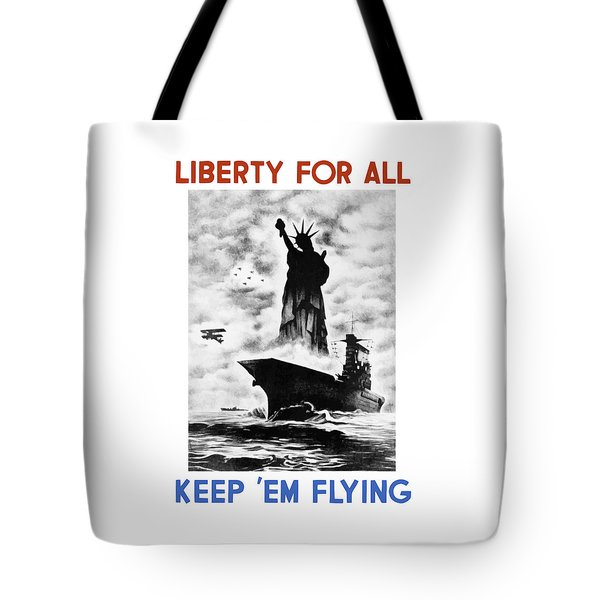 Liberty For All -- Keep 'em Flying  Tote Bag by War Is Hell Store