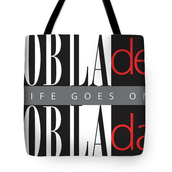 Life Goes On Tote Bag by Stephen Anderson