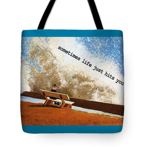 Life Hits You Greeting Card Tote Bag by Thomas Blood