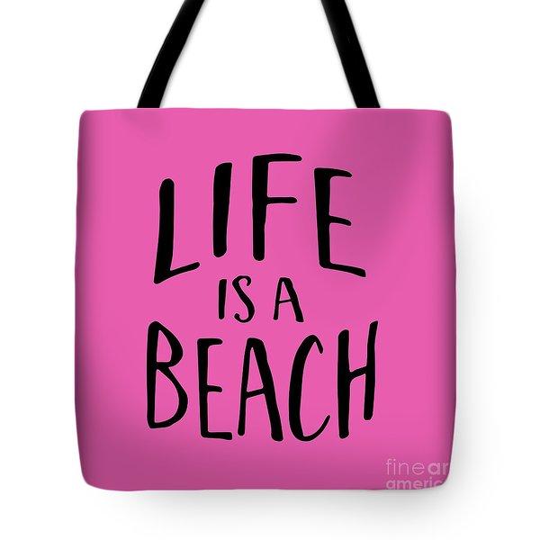 Life Is A Beach Words Black Ink Tee Tote Bag