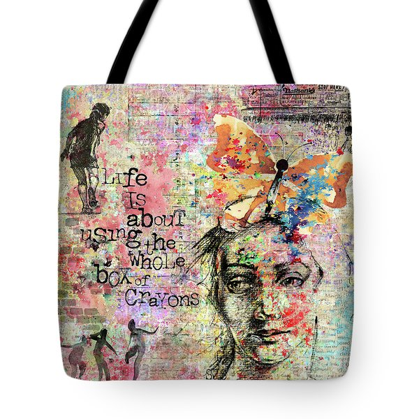 Life Is About Using The Whole Box Of Crayons Tote Bag