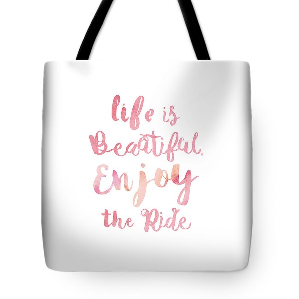 Life Is Beautiful Tote Bag by Mike Taylor