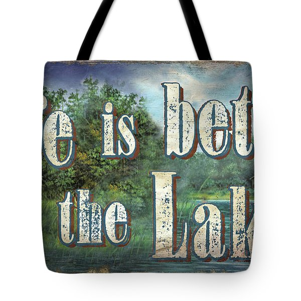 Life Is Better Sign Tote Bag