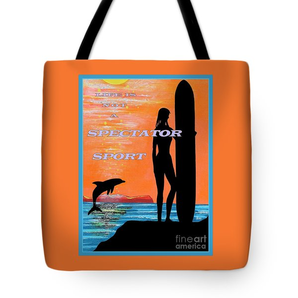 Life Is Not A Spectator Sport Tote Bag