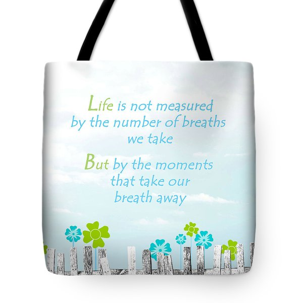 Life Measured Tote Bag by Cherie Duran