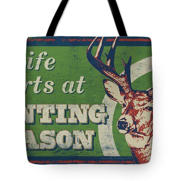 Life Starts Hunting Season Tote Bag