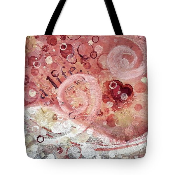 Life What Do You Want Tote Bag by Kristen Abrahamson