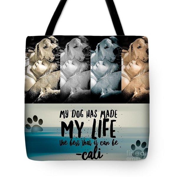 Life With My Dog Tote Bag