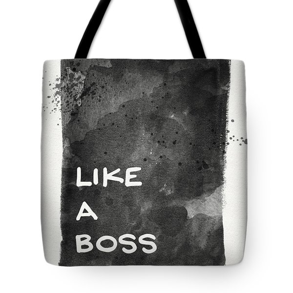 Like A Boss- Black And White Art By Linda Woods Tote Bag by Linda Woods